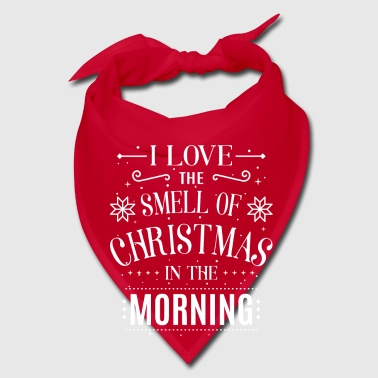I love the smell of Christmas in the morning - Bandana