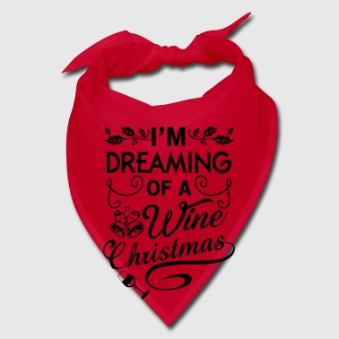 I'm dreaming of a wine Christmas - Bandana