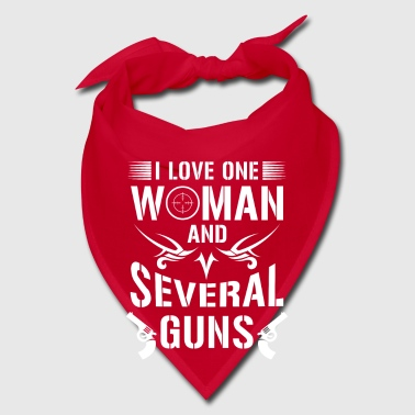 I love one woman and several guns - riffle gift - Bandana