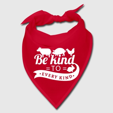Be kind to every kind - vegan vegetarian gift - Bandana