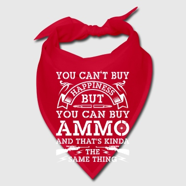 You can't buy happiness but you can buy Ammo - Bandana