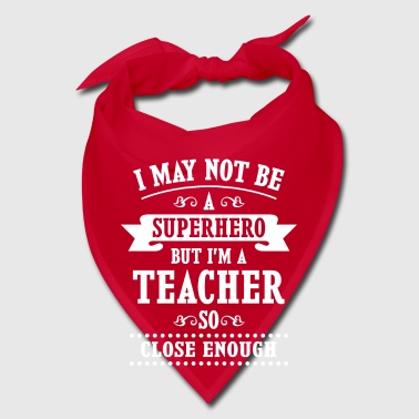 Not a Superhero but a Teacher close enough - Bandana