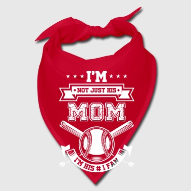 Bat I'm not just his Mom i'm his #1 fan - baseball - Bandana