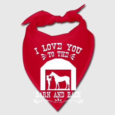 I love you to the barn and back - farmer gift - Bandana