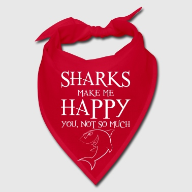 Sharks make me happy You not so much - Bandana