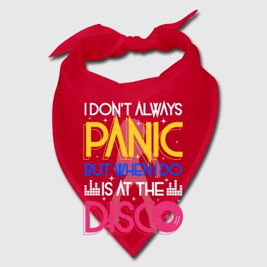 I don't always panic but when i do is at the Disco - Bandana