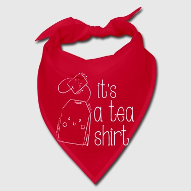 It's a Tea Shirt - fun drinking design - Bandana