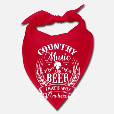 Country Country Music and Beer that's why i'm here - Bandana