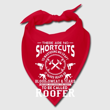 No Shortcuts to be called craft Roofer - Bandana