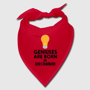 Geniuses are born in DECEMBER Sx57j - Bandana