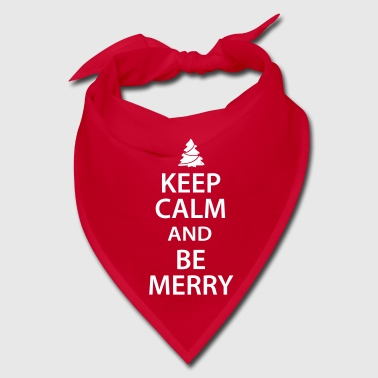 Keep Calm and Be Merry Christmas - Bandana