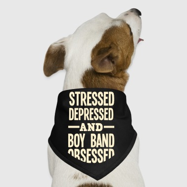 Stressed Depressed And Boy Band Obsessed - Dog Bandana