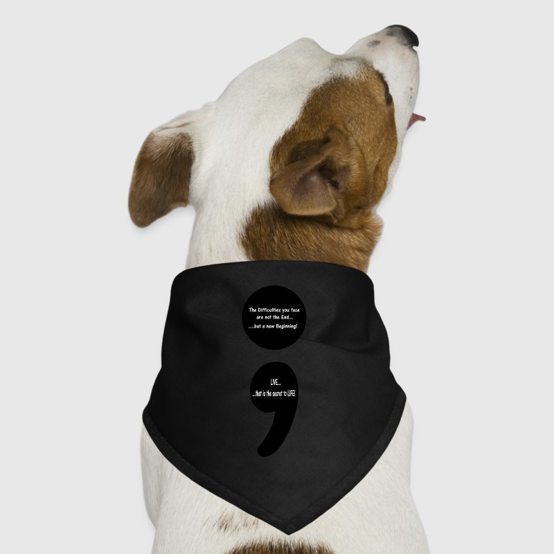 Semicolon:  LIVE...that is the Secret to LIFE! - Dog Bandana