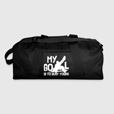 Hockey Goalie My Goal Is To Deny Yours - Duffel Bag