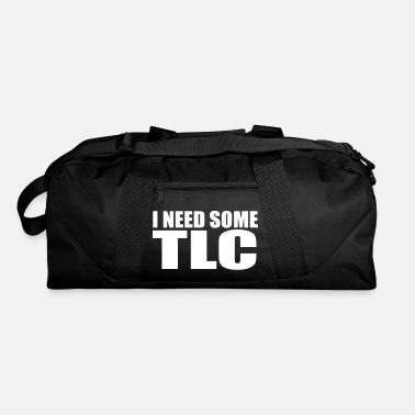Tlc i need some tlc quote - Duffle Bag