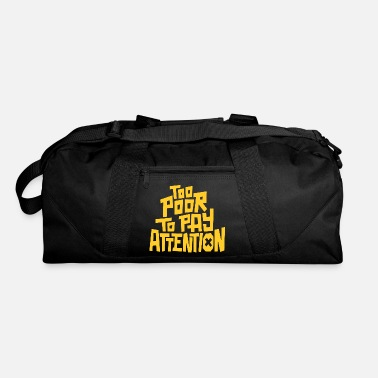 Pay To pay attention - Duffel Bag