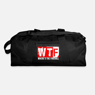 Wtf Fireball WTF Where's The Fireball Alcohol Cool Party Funny - Duffle Bag