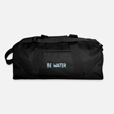 Water Be water - Duffel Bag
