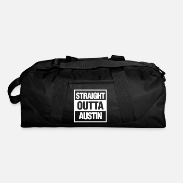 Straight Outta Dallas Straight Outta Austin Texas - Duffle Bag