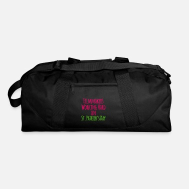Indie Filmmakers Working Hard on St Patricks Day Quote - Duffle Bag