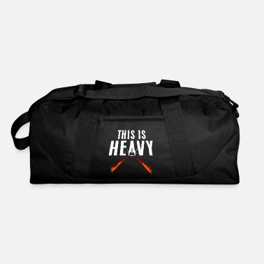 Heavy This Is Heavy - Duffle Bag