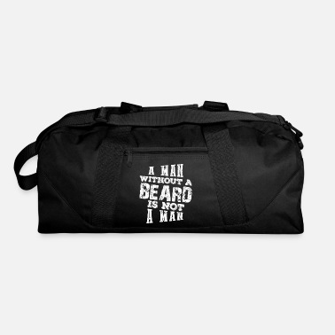 Man A Man Without A Beard Is Not A man - Duffel Bag