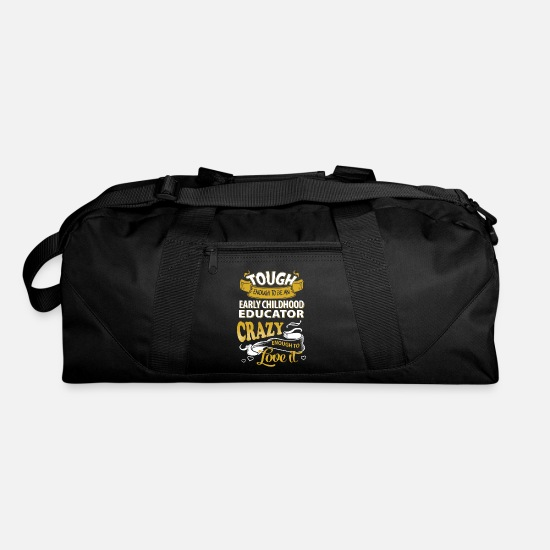 Education Bags & Backpacks - Touch enough to be an early childhood educator - Duffle Bag black