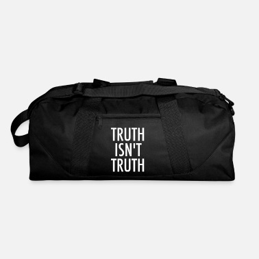 Honest Truth Truth Isn't Truth - Duffle Bag