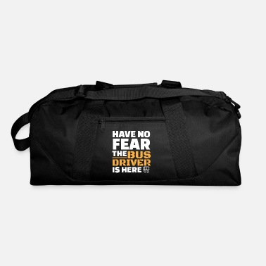 Bus Driver Bus driver gift - have no fear - Duffel Bag