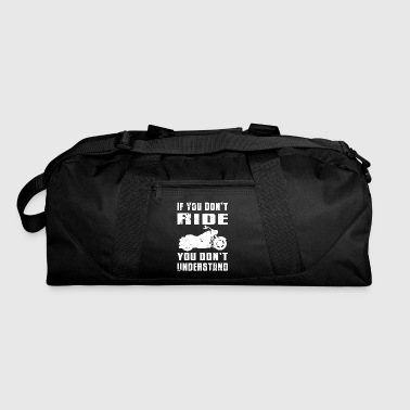 Crotch If You Don't Ride You Dont Understand Motorcycle Biker - Duffel Bag