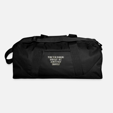 Karate The Fighter's Sparring Tshirt Design Play seriously - Duffel Bag