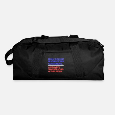 Government People Shouldn't Be Afraid Of Government - Duffle Bag