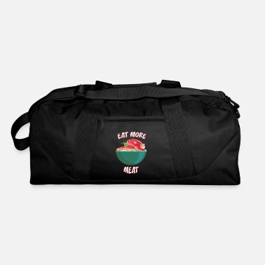 Meat Eat more meat Meat - Duffle Bag