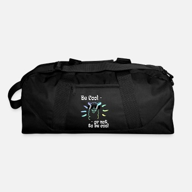 Cool Be cool or not to be cool - Duffle Bag