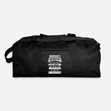 Pharmacist Quotes Pharmacist's Husband Funny Quote - Duffle Bag