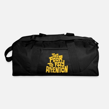 Pay To pay attention - Duffle Bag
