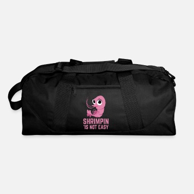 Shrimp Shrimpin is not easy I Pink design and Gift for - Duffle Bag