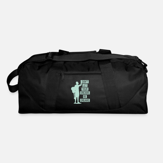 Art Bags & Backpacks - Don't let your dreams be dreams - Duffle Bag black