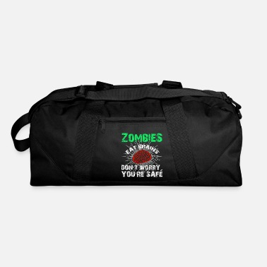 Funny Zombie Quote Funny Sarcastic Zombies Eat Brains Gift - Duffle Bag