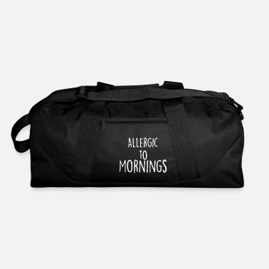 Allergic To Morning - Duffle Bag