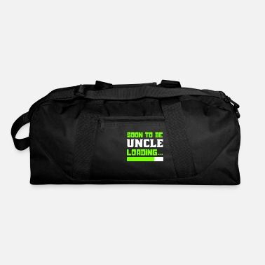 Uncle Soon to be Uncle, Uncle Loading, Uncle To Be - Duffle Bag