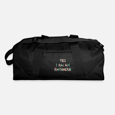 I Am An Engineer Yes I Am An Engineer - Duffle Bag