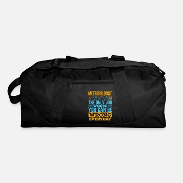 Meteorologist Funny Meteorologist Funny Quote - Duffle Bag