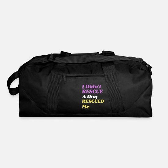 Lover Bags & Backpacks - Rescue Dog Owner I Didn't Rescue A Dog Rescued Me - Duffle Bag black