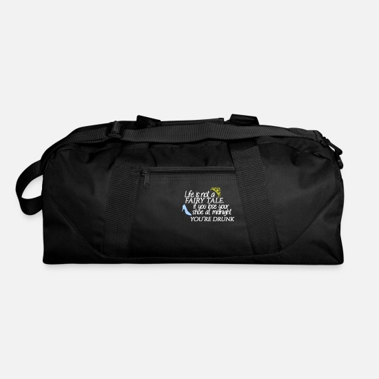 Funny Bags & Backpacks - Life is Not a Fairy Tale If You Lose Your Shoe At - Duffle Bag black