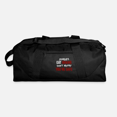Funny Zombie Quote Zombies Eat Brains, Don't Worry You're Safe Funny - Duffle Bag