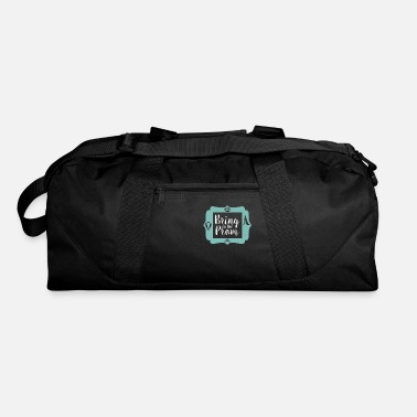 Prom Prom Night Bring on Prom - Duffle Bag