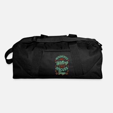 All I Need Is My Book And My Dog Introverted But Willing To Discuss Dogs Cute Puppy - Duffle Bag