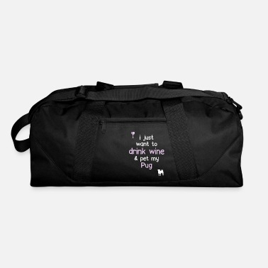 Rescue Dog I Just Want To Drink Wine Amp; Pet My Pug - Duffle Bag