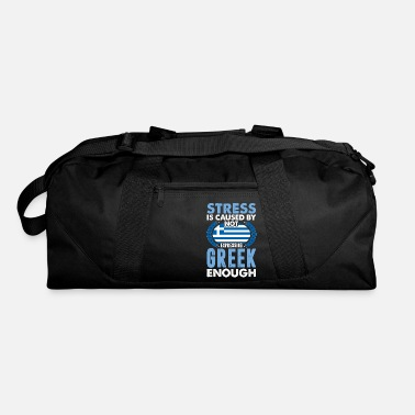 Stress Is Caused By Not Expressing Greek - Duffle Bag